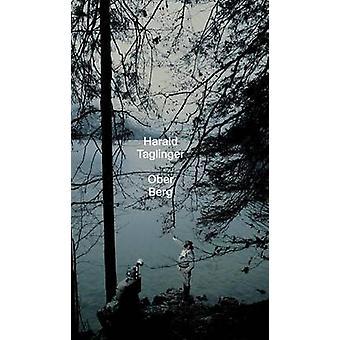 Ober Berg by Taglinger & Harald