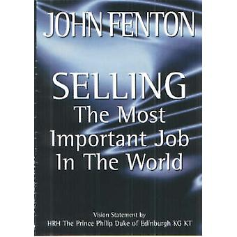 Selling - The Most Important Job in the World (2nd Revised edition) by