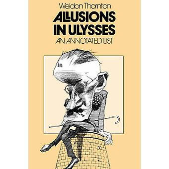 Allusions in Ulysses An Annotated List by Thornton & Weldon