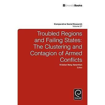 Oroliga regioner och misslyckas staterna klustring och smittspridning av väpnade konflikter av Harpviken & Kristian B