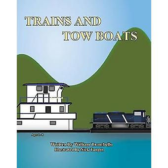 Trains and Tow Boats by Trombello & William