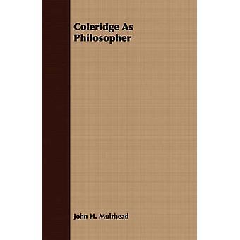 Coleridge As Philosopher by Muirhead & John H.