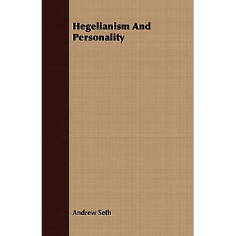Hegelianism And Personality by Seth & Andrew