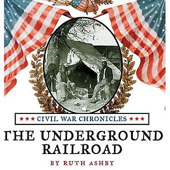 The Underground Railroad by Ashby & Ruth