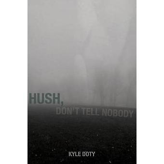 Hush Dont Tell Nobody by Doty & Kyle