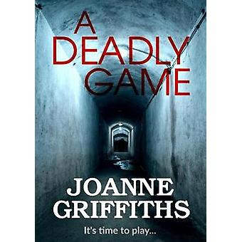 A Deadly Game by Griffiths & Joanne