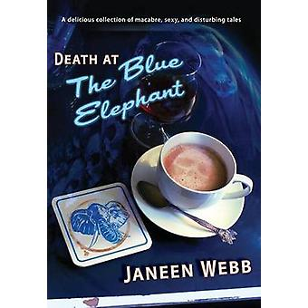Death at the Blue Elephant by Webb & Janeen