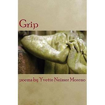Grip by Moreno & Yvette Neisser
