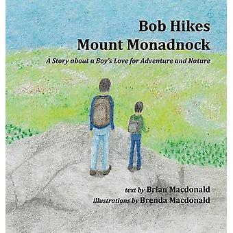 Bob Hikes Mount Monadnock by Macdonald & Brian
