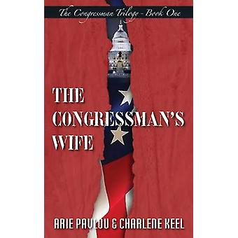 The Congressmans Wife by Keel & Charlene