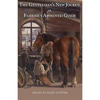 The Gentlemans New Jockey or Farriers Approved Guide by Ruffner & Haley