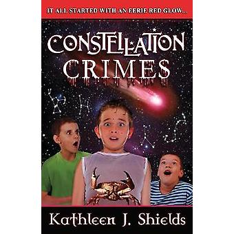 Constellation Crimes by Shields & Kathleen J