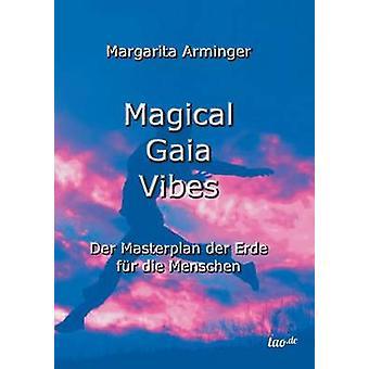 Magical Gaia Vibes by Arminger & Margarita