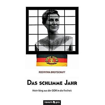 Das schlimme Jahr by Breitschaft & Roswitha