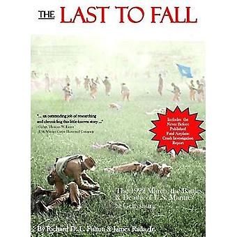 The Last to Fall The 1922 March Battles  Deaths of U.S. Marines at Gettysburg by Fulton & RIchard D. L