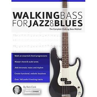 Walking Bass for Jazz and Blues by Clark & Nick