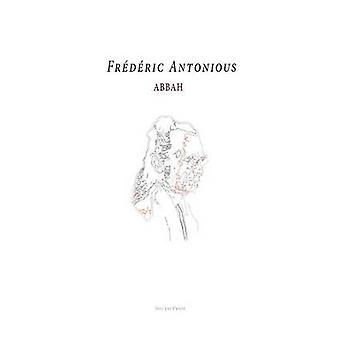 ABBAH by Antonious Abbahji & Frdric