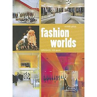 Fashion Worlds - Contemporary Retail Spaces by Michelle Galindo - Mark