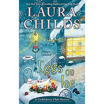 Eggs On Ice by Laura Childs - 9780425281727 Book
