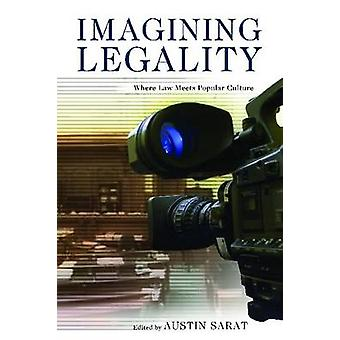 Legalität imaginieren - Wo Recht auf Populärkultur von Austin Sarat trifft -