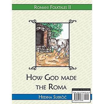 How God Made the Roma by Hedina Sijercic - 9780978170783 Book