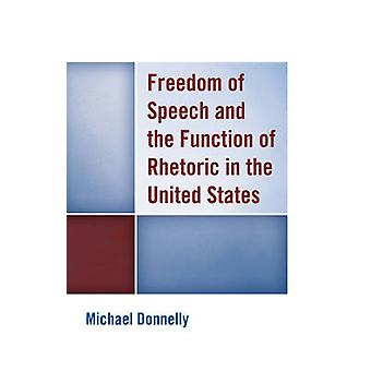Freedom of Speech and the Function of Rhetoric in the United States b