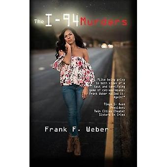 The I-94 Murders by Frank F. Weber - 9781682010938 Book