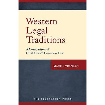 Western Legal Traditions - A Comparison of Civil Law and Common Law by