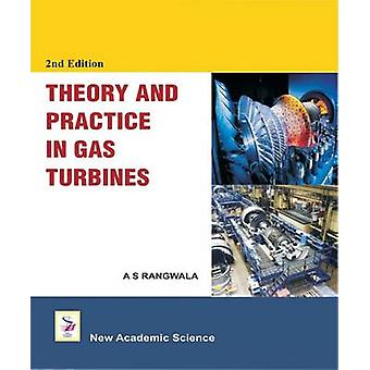 Theory and Practice In Gas Turbines by A. S. Rangwala - 9781781830017