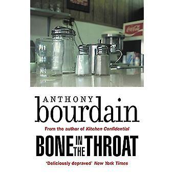 Bone In The Throat av Anthony Bourdain - 9781786895189 Bestill