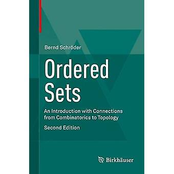 Ordered Sets - An Introduction with Connections from Combinatorics to