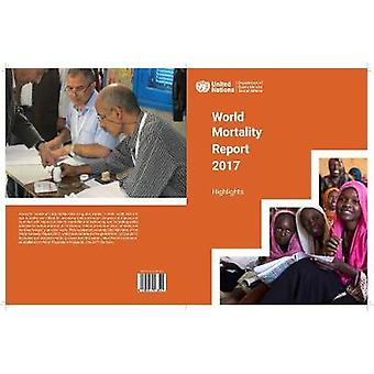 World Mortality Report 2017 - Highlights by United Nations Department