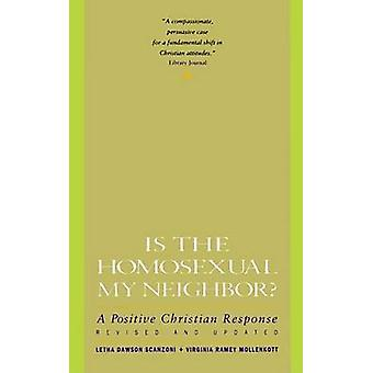 Is the Homosexual My Neighbor? - A Positive Christian Response (Revise