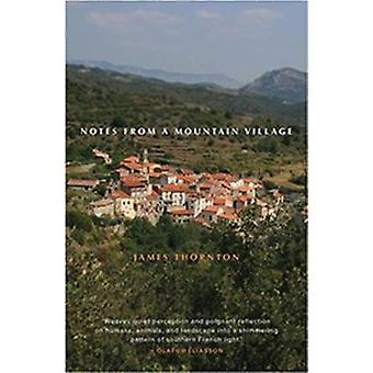 Notes from a Mountain Village by Thornton & James