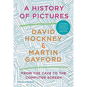A History of Pictures - From the Cave to the Computer Screen by David