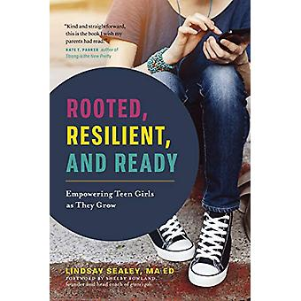 Rooted - Resilient - and Ready - Empowering Teen Girls As They Grow by