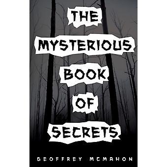 Das geheimnisvolle Buch der Geheimnisse von Geoffrey McMahon