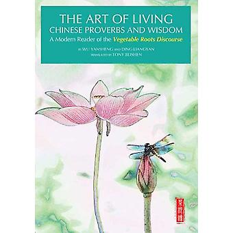 The Art of Living Chinese Proverbs and Wisdom by Yingming & Hong