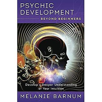 Psychische ontwikkeling dan beginners: ontwikkel een Deepera Begrip van je intuïtie