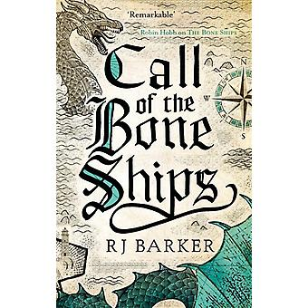 Call of the Bone Ships by Barker & RJ