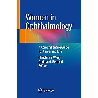 Women in Ophthalmology by Edited by Christina Y Weng & Edited by Audina M Berrocal