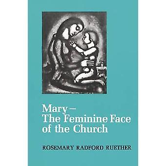 Maria - A Face Feminina da Igreja (Nova edição) por Rosemary Radfo