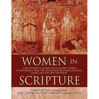 Women in Scripture - A Dictionary of Named and Unnamed Women in the He