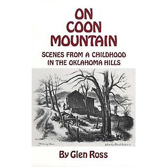 On Coon Mountain - Scenes from a Childhood in the Oklahoma Hills by Gl