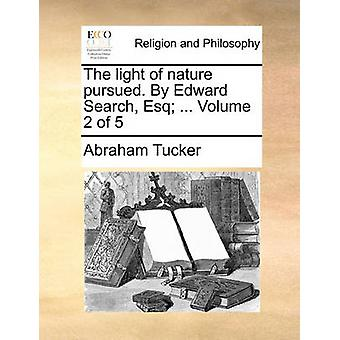 The Light of Nature Pursued. by Edward Search - Esq; ... Volume 2 of