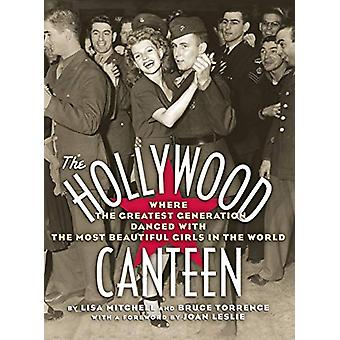 The Hollywood Canteen - Where the Greatest Generation Danced with the