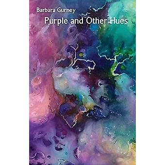 Purple and Other Hues by Barbara Gurney - 9781760415167 Book