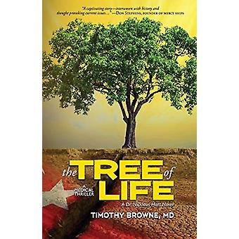 The Tree of Life - A Medical Thriller by Timothy Browne - 978194754516