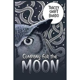 Company for the Moon by Tracey Swift Burdo - 9781973607540 Book