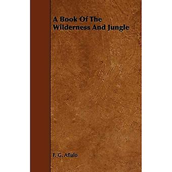 A Book of the Wilderness and Jungle